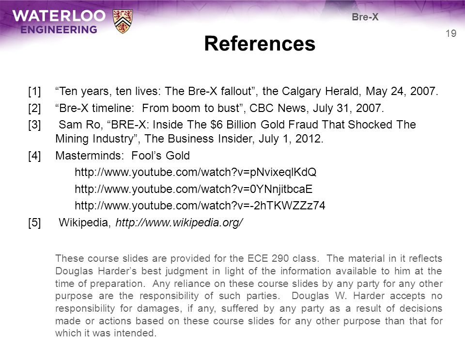 Bre-X References. [1] Ten years, ten lives: The Bre-X fallout , the Calgary Herald, May 24, 2007.